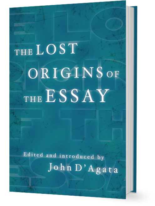 John D'Agata: The Lost Origins of the Essay